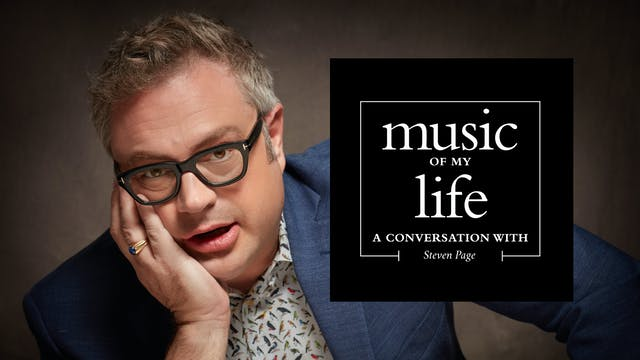 Music of My Life: Steven Page (Ep.3)
