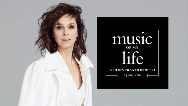 Music of My Life: Cynthia Dale (Ep.4)