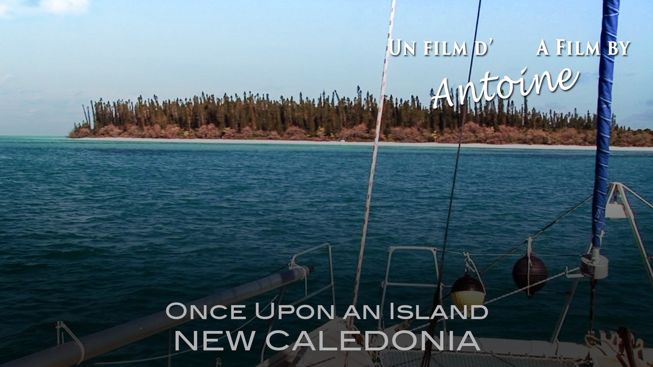 Once Upon an Island: New Calendonia