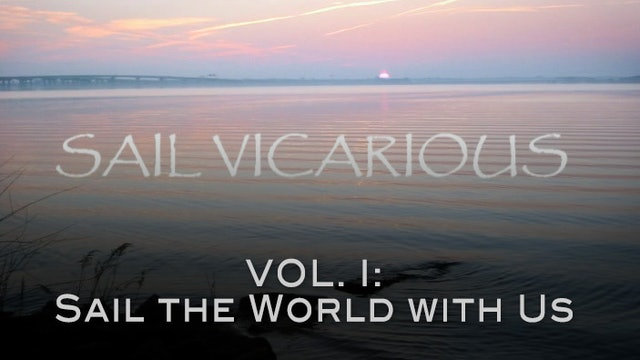 Sail Vicarious Vol. 1: Sail the World Through Us