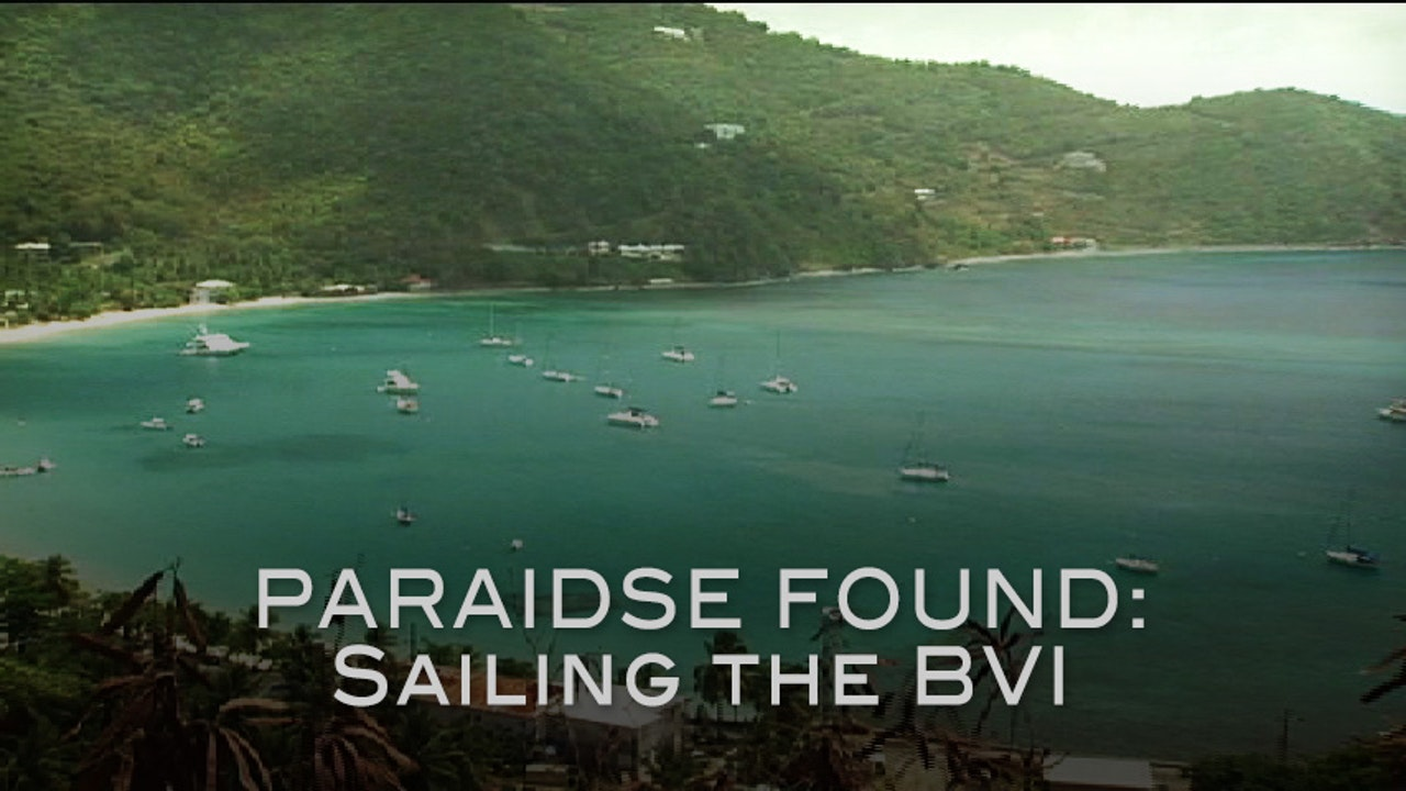 Paradise Found: Sailing the BVI