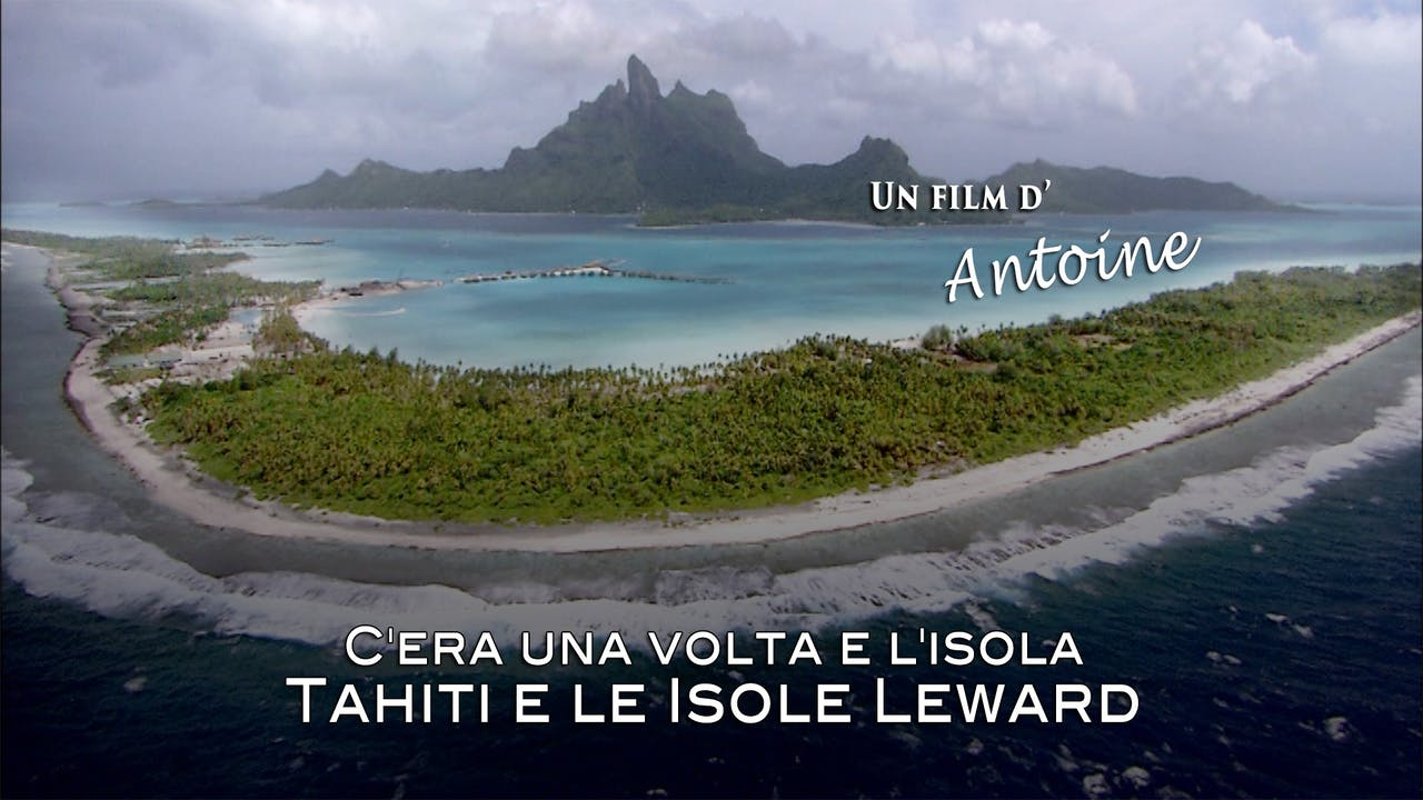 Once Upon an Island: Tahiti & the Leeward Islands