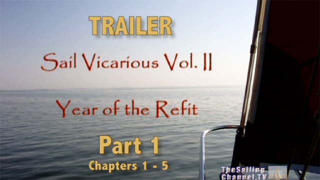 TRAILER - Sail Vicarious Vol. II, Pt. 1: Year of the Refit