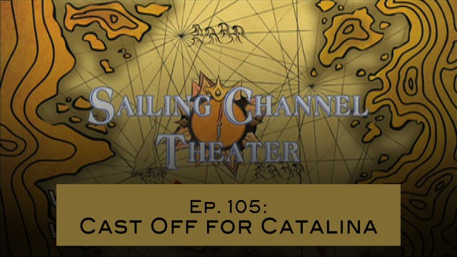 SCT Ep. 105: Cast Off for Catalina