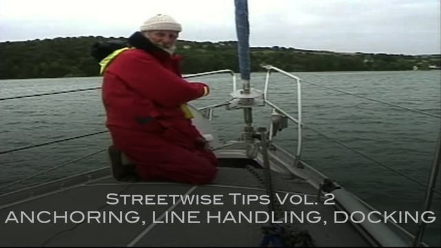 Streetwise Tips Vol. 2 - Anchoring, Line Handling, Docking