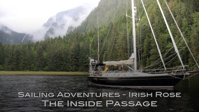 Sailing Adventures of the Irish Rose: The Inside Passage