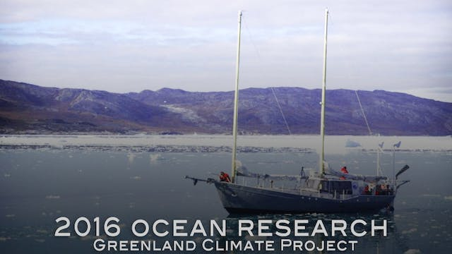 Playlist: 2016 ORP Greenland Climate Project