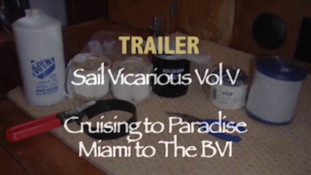 TRAILER - Sail Vicarious Vol. V: Cruising to Paradise, Miami to the BVI