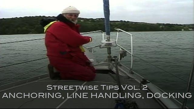 Streetwise Tips Vol. 2 - Anchoring, Line Handling, Docking