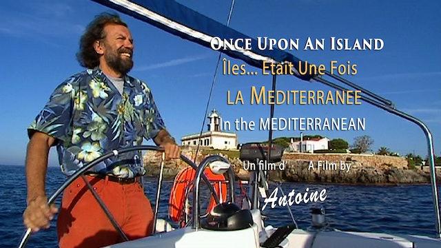 îles... Etait Une Fois... La Méditerranée