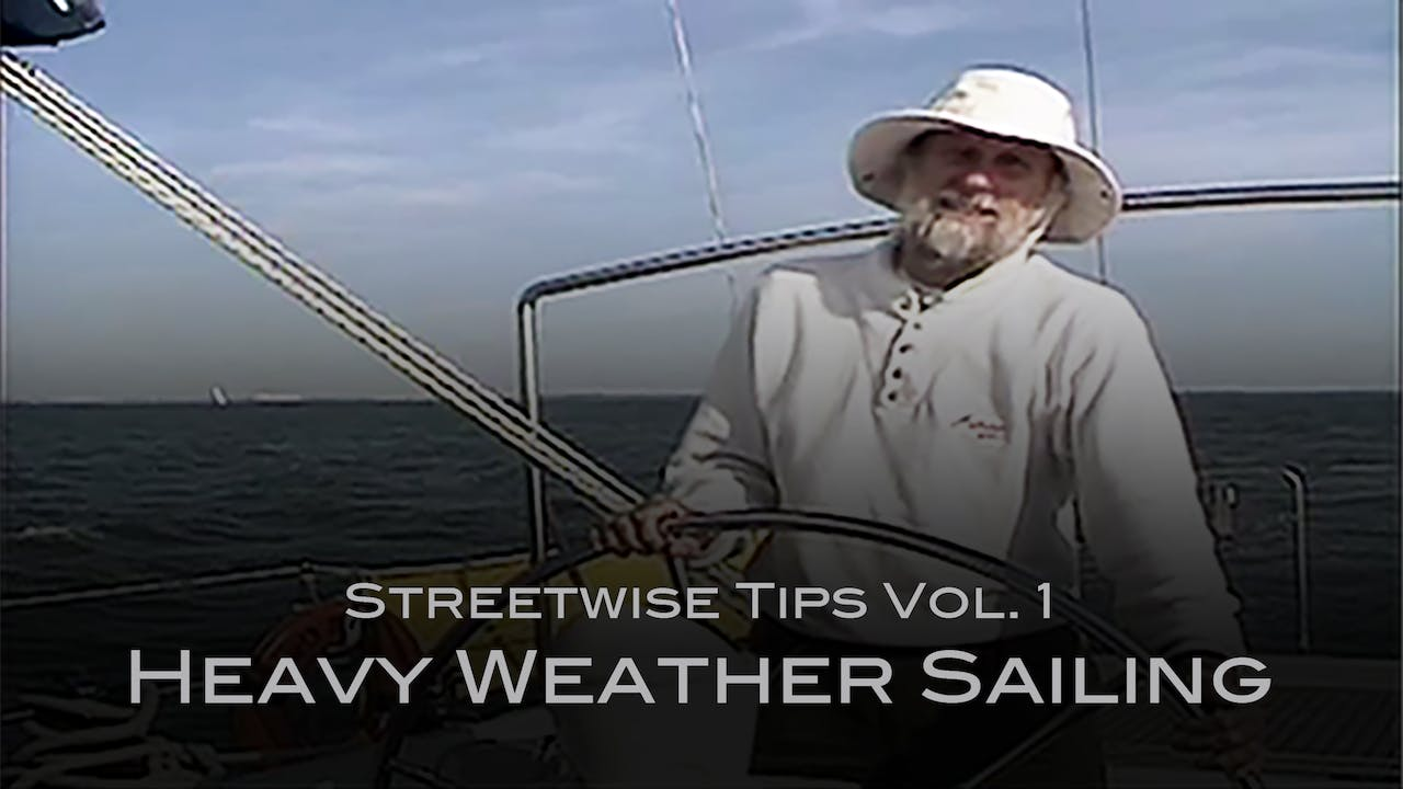 Streetwise Tips Vol. 1 Heavy Weather Sailing