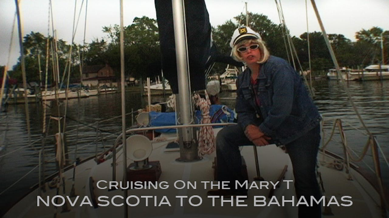 Cruising on the Mary T: Nova Scotia to the Bahamas