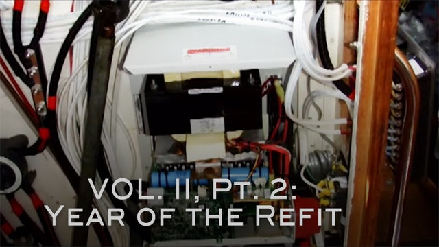 Sail Vicarious Vol. II, Pt 2:  Year of the Refit