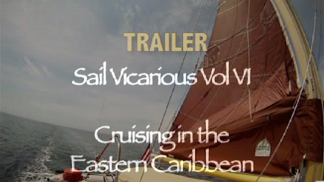 TRAILER - Sail Vicarious Vol. VI: Cru...
