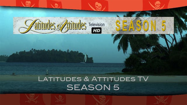 Season 5, Latitudes & Attitudes TV