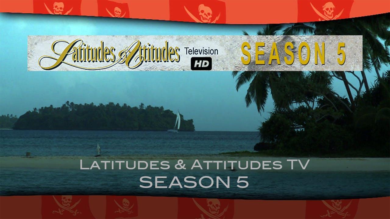 Season 5, Latitudes & Attitudes TV
