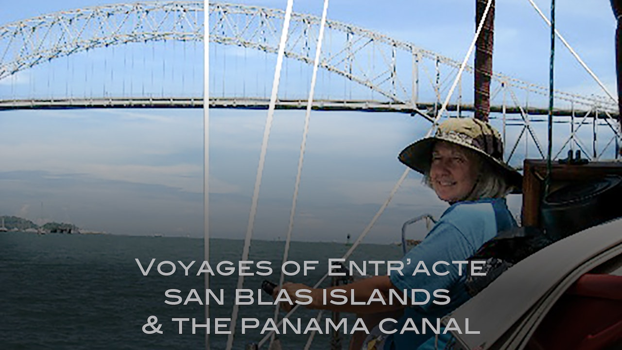 Voyage of Entr'acte: The San Blas Islands and the Panama Canal