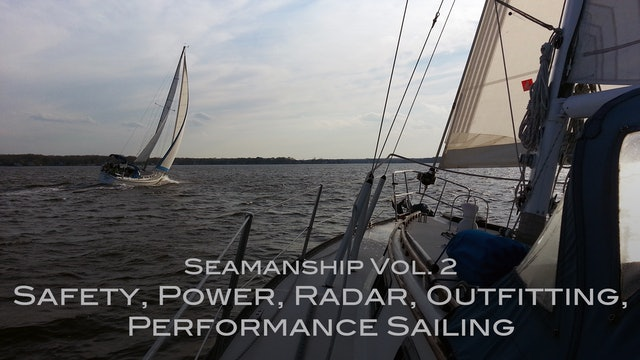Seamanship Volume 2 - Safety, Power, Radar, Outfitting, Performance Sailing