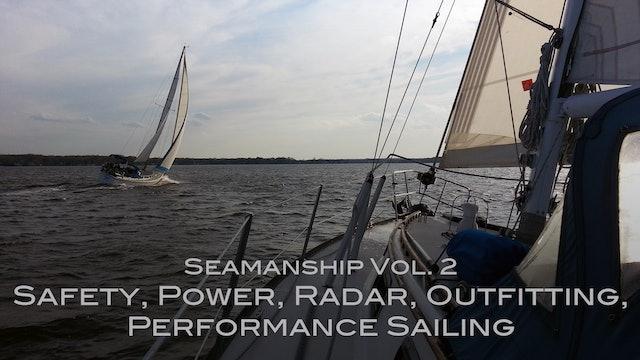 Seamanship Volume 2 - Safety, Power, Radar, Outfitting, Performance Sailing