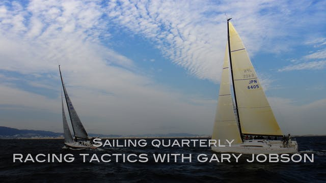 Racing Tactics with Gary Jobson - Sailing Quarterly