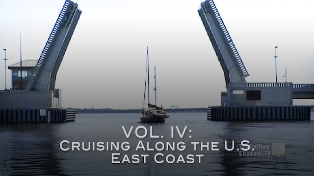 Sail Vicarious Vol. IV: Cruising Along the U.S. East Coast