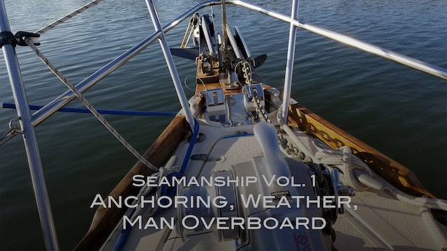 Seamanship Vol.1: Anchoring, Weather, Man Overboard