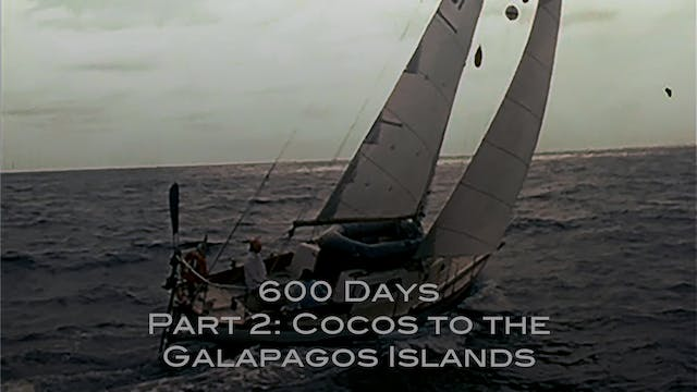 600 Days - Pt.2: Cocos to the Galapag...