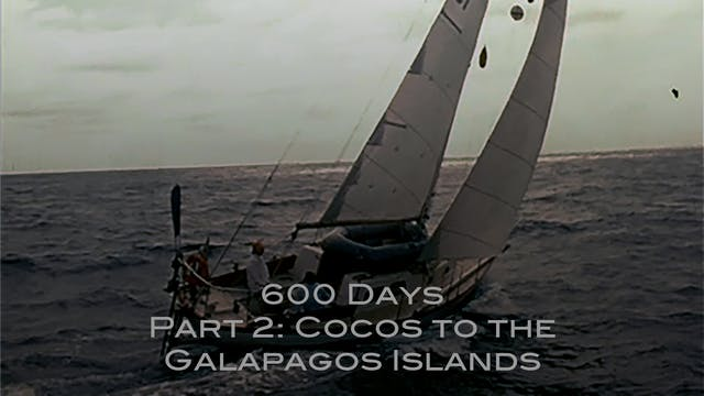 600 Days - Pt.2: Cocos to the Galapagos Islands HD