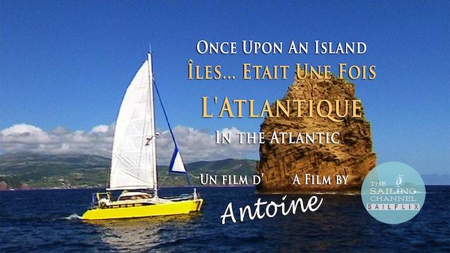 Îles... Etait Une Fois L'Atlantique