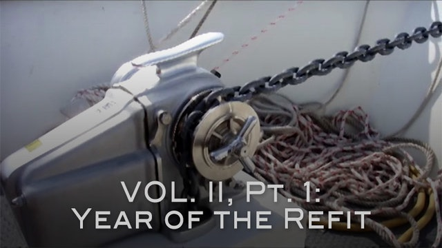 Sail Vicarious Vol. II, Pt 1:  Year of the Refit