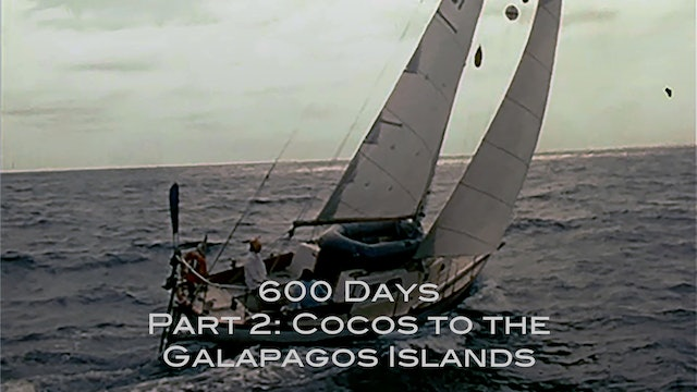 TRAILER - 600 Days, Pt  2 - Cocos to the Galapagos Islands