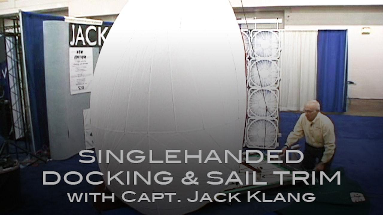 Singlehanded Docking-Sail Trim with Capt. Jack Klang