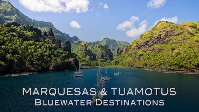 Bluewater Destinations: Ep3 - Marquesas & Tuamotus