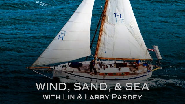 Wind, Sand, & Sea with Lin & Larry Pardey