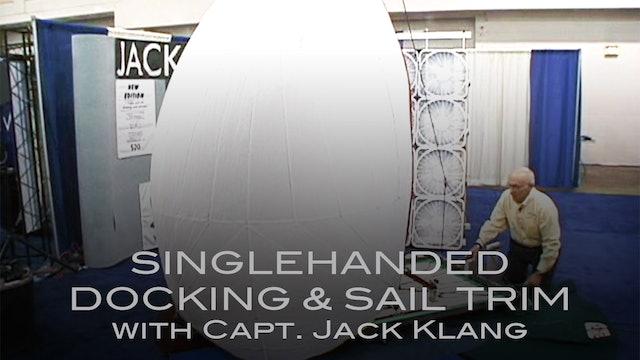 Singlehanded Docking & SailTrim w/ Capt Jack Klang