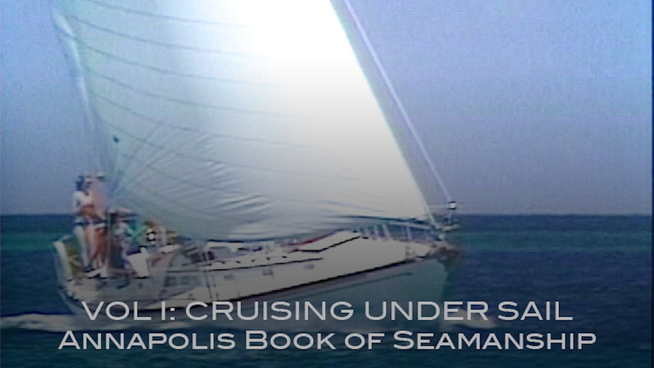 Cruising Under Sail - Annapolis Book of Seamanship