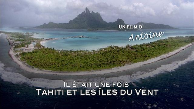 Il était une fois une île: Tahiti les îles sous le vent