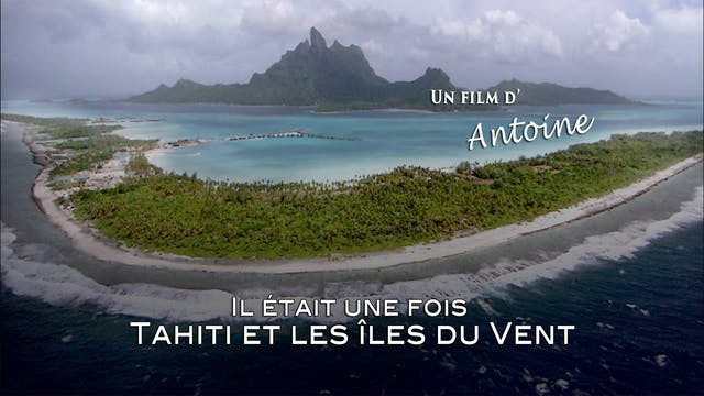 Il était une fois une île: Tahiti le...