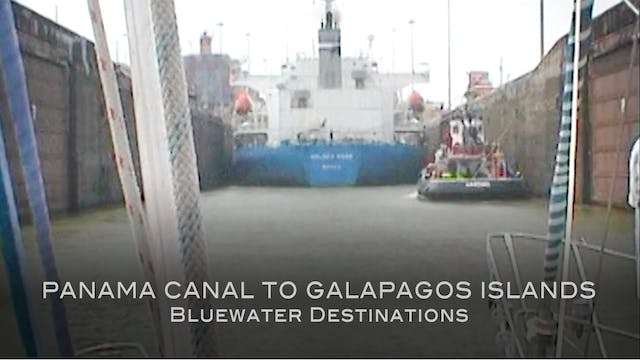 Bluewater Destinations: Ep2 - Panama Canal to the Galapagos Islands