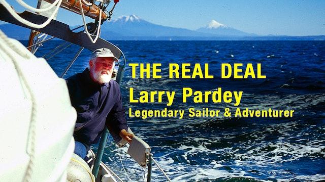 THE REAL DEAL: Larry Pardey, Legendary Sailor & Adventurer