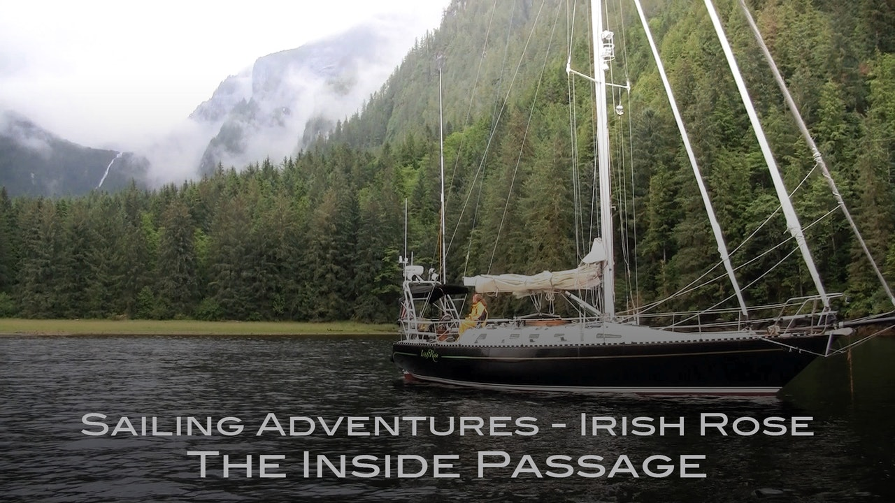 Sailing Adventures of the Irish Rose: Inside Passage