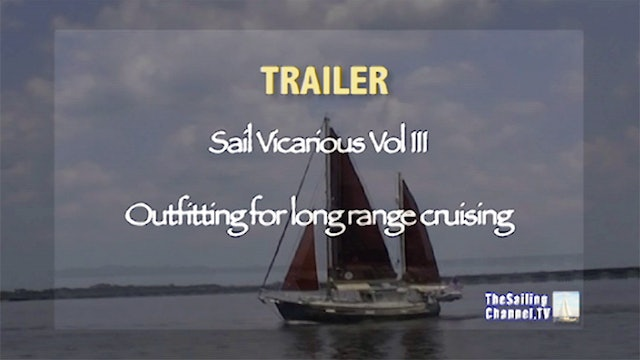 TRAILER - Sail Vicarious Vol. III: Outfitting for Long Range Cruising