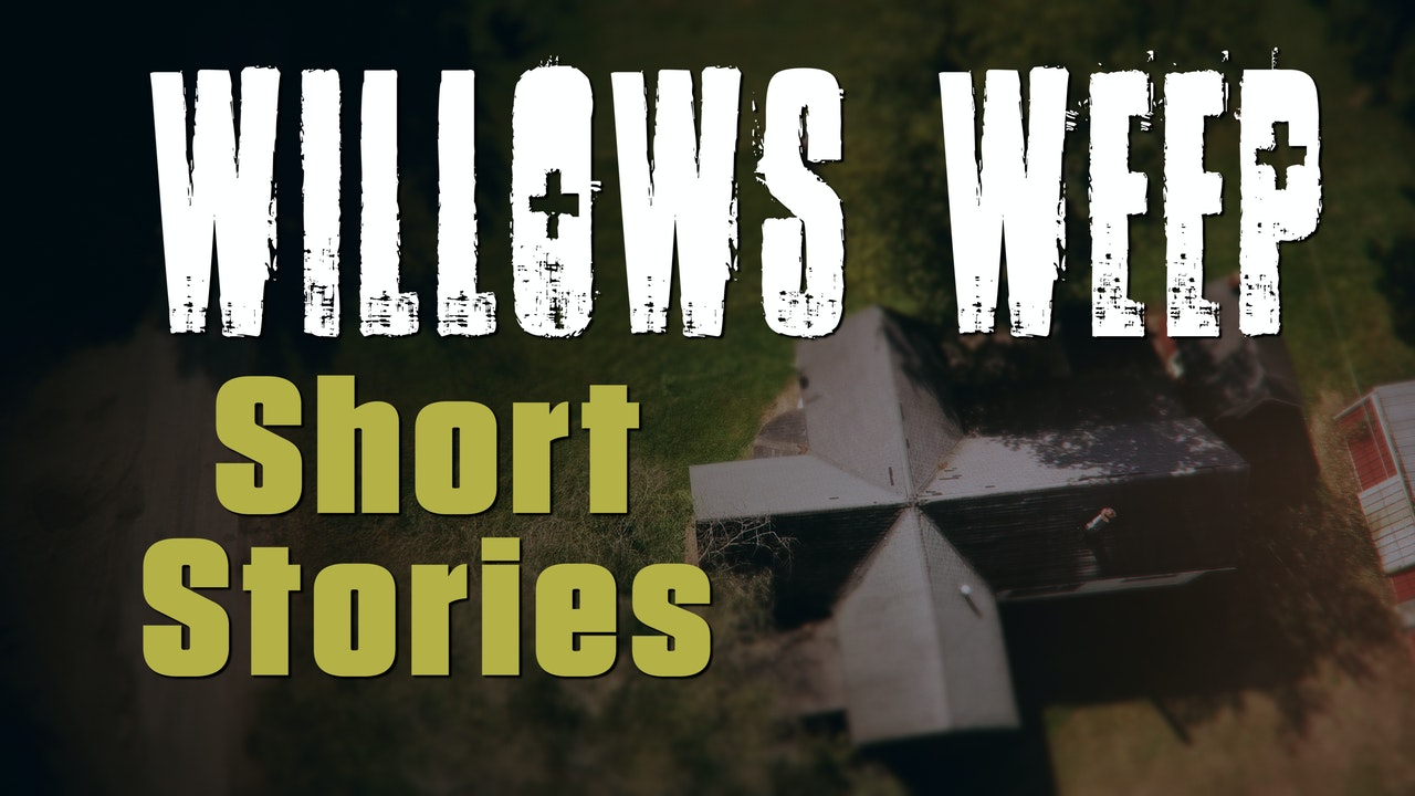 Willows Weep Short Stories