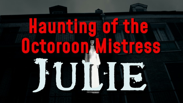 Haunting of the Octoroon Mistress Julie