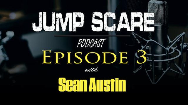 Episode 3 - Scare Network 'Jump Scare' - Podcast 3 - Sean Austin