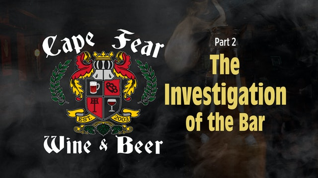 Cape Fear Wine & Beer - Part 2 - The Investigation