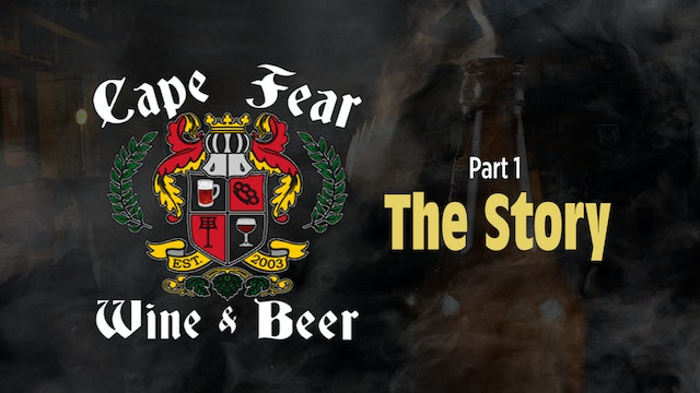 Cape Fear Wine & Beer - Part 1 - The Story