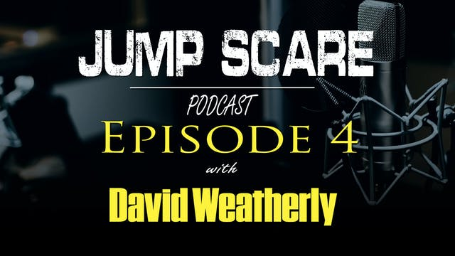 Episode 4 - Scare Network 'Jump Scare...