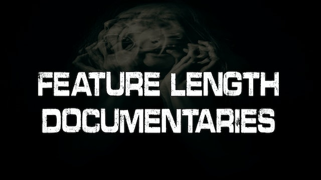 Feature Length Documentaries