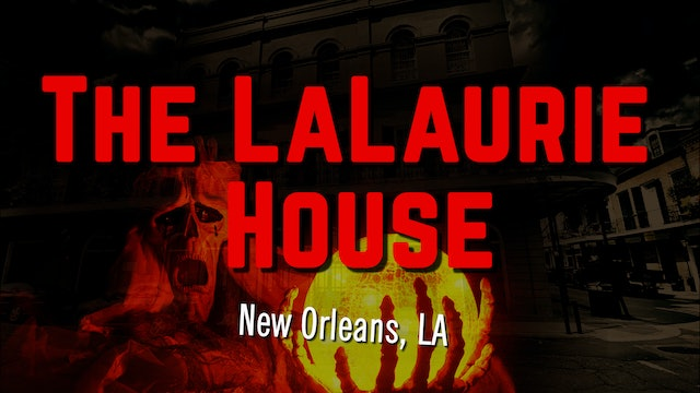 The Evil LaLaurie House